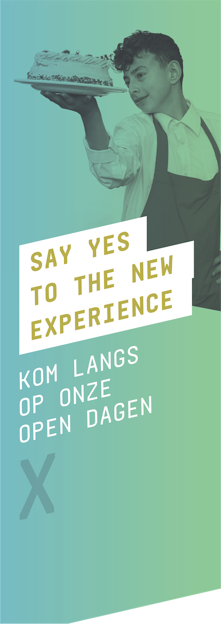 Say yes to the new experience. Kom langs op onze open dagen. X